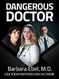 Dangerous Doctor: A Medical Thriller (Dr. Annabel Tilson Novels Book 6)