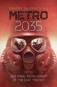 METRO 2035. English language edition.: The finale of the Metro 2033 trilogy. (METRO by Dmitry Glukhovsky) by [Glukhovsky, Dmitry]