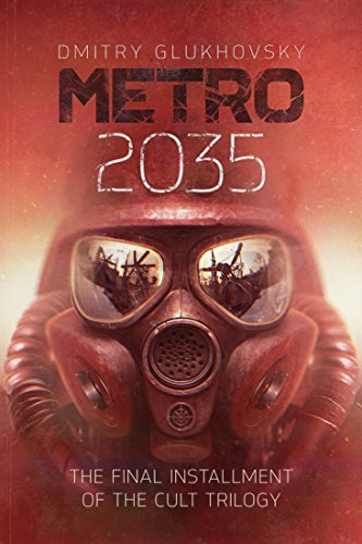 METRO 2035. English language edition.: The finale of the Metro 2033 trilogy. (METRO by Dmitry Glukhovsky Book 3) ()