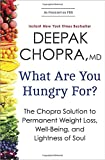 What Are You Hungry For?, Deepak Chopra, 0770437230