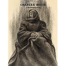 Charles White: A Retrospective