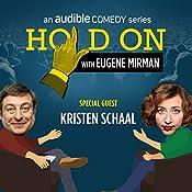 Ep. 40: Kristen Schaal's Tour de Face | Eugene Mirman, Kristen Schaal