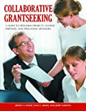 Collaborative Grantseeking, Jeremy T. Miner and Lynn E. Miner, 0313391939