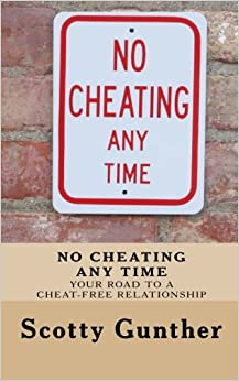 No Cheating anytime: Your road to a cheat-free relationship: Volume 1