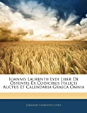 Ioannis Laurentii Lydi Liber de Ostentis Ex Codicibus Italicis Auctus et Calendaria Graeca Omni, Johannes Laurentius Lydus, 1144043190