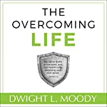 The Overcoming Life, Updated Edition | D. L. Moody