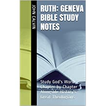 Ruth: Geneva Bible Study Notes: Study God's Word Chapter-by-Chapter Alongside History's Great Theologians