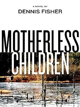Motherless Children by [Fisher, Dennis]
