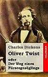Oliver Twist Oder der Weg Eines Fürsorgezöglings, Charles Dickens, 1482380226