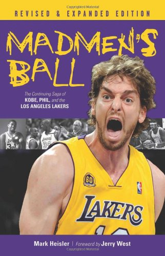 Madmen's Ball: The Continuing Saga of Kobe, Phil, and the Los Angeles Lakers PDF