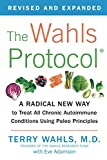 The Wahls Protocol: A Radical New Way to Treat All