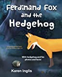 img - for Ferdinand Fox and the Hedgehog: A rhyming picture book story for children ages 3-6 (Ferdinand Fox Adventures) book / textbook / text book