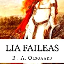 Lia Faileas Audiobook by B. A. Olsgaard Narrated by Charlotte Cartlidge
