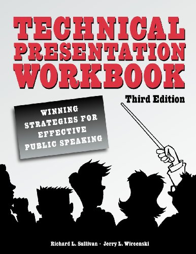 Technical Presentation Workbook: Winning Strategies for Effective Public Speaking, Third Edition