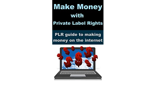 Make money with Private Label Rights - PLR guide to making money ...