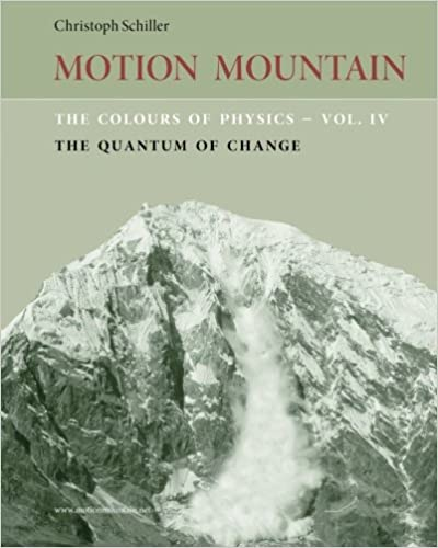 Book The Colours of Physics - vol. 4: The Quantum of Change: Volume 4 (Motion Mountain in Colour)
