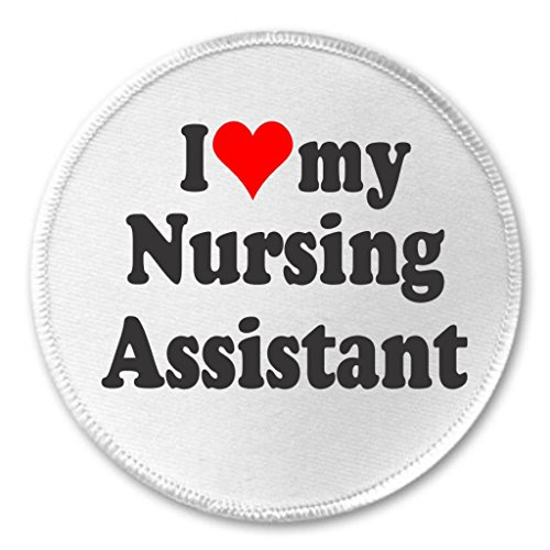 A&T Designs I love my Nursing Assistant 3' Sew On Patch Nurse Aide Home Hospital