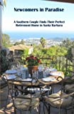 img - for Newcomers in Paradise: A Southern Couple Finds Their Perfect Retirement Home in Santa Barbara book / textbook / text book