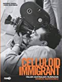 img - for Celluloid Immigrant: Italian Australian Filmmaker Giorgio Mangiamele book / textbook / text book