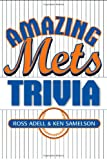 Amazing Mets Trivia, Ross Adell, 1589790359