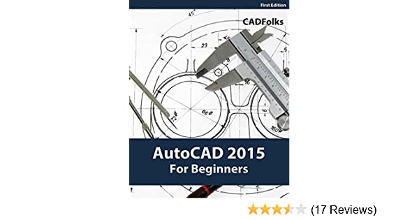 Autocad 2015 for beginners cadfolks ebook amazon fandeluxe Image collections