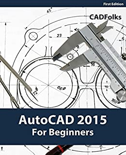 Autocad 2015 for beginners cadfolks ebook amazon autocad 2015 for beginners by cadfolks fandeluxe Image collections