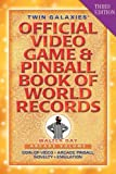 Twin Galaxies' Official Video Game Arcade Volume, Walter Day and 1stWorld Publishing, 1421890909