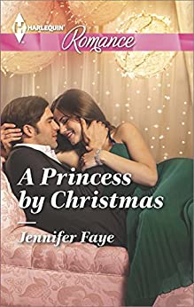 A Princess by Christmas (Twin Princes of Mirraccino) by [Faye, Jennifer]