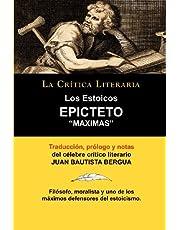 Los Estoicos: Epicteto: Maximas. La Crtica Literaria. Traducido, Prologado y Anotado Por Juan B. Bergua. (LA CRITICA LITERARIA)