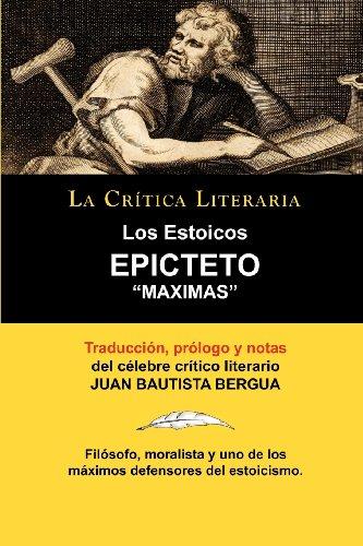 Los Estoicos: Epicteto: Maximas. La Critica Literaria. Traducido, Prologado y Anotado Por Juan B. Bergua. (Spanish Edition) [Juan Bautista Bergua] (Tapa Blanda)