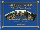 All Roads Lead to Milford, Pennsylvania, Skip Gregory, Sandy Leiser, 0979349303