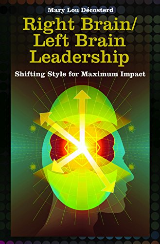 Right Brain/Left Brain Leadership: Shifting Style for Maximum Impact (Contemporary Psychology (Hardcover))