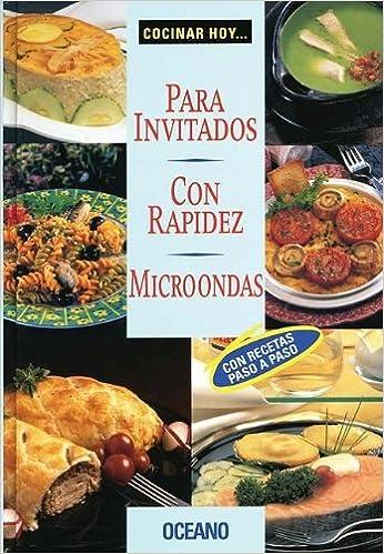Para invitados, con rapidez. microondas (Cocinar Hoy ...