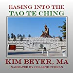 Easing into Lao Tzu's Tao te Ching: The Easing Into Collection, Volume 6 | Kim Beyer,MA