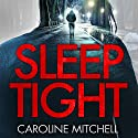Sleep Tight: DC Ruby Preston, Book 2 Hörbuch von Caroline Mitchell Gesprochen von: Emma Newman