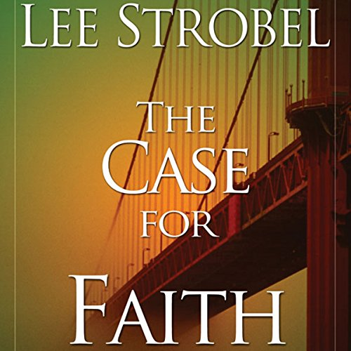 The Case for Faith: A Journalist Investigates the Toughest Objections to Christianity Audiobook [Free Download by Trial] thumbnail