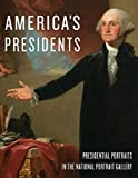 America's Presidents: Presidential Portraits in the National Portrait Gallery