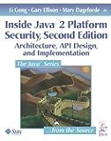 Inside Java¿ 2 Platform Security: Architecture, API Design, and Implementation (2nd Edition)