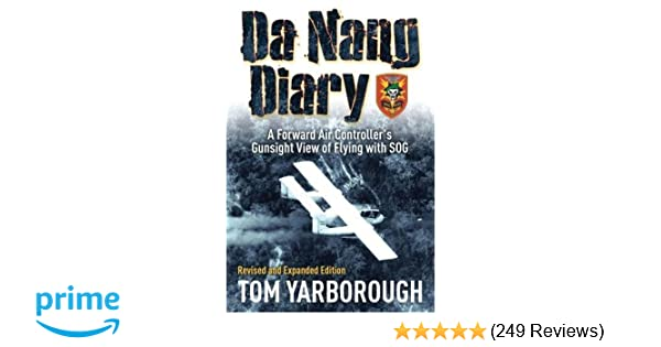 Da Nang Diary A Forward Air Controllers Gunsight View Of Flying