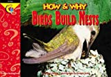 img - for How and Why Birds Build Nests (How and Why Series) book / textbook / text book