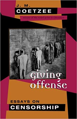 giving offense essays on censorship j m coetzee  giving offense essays on censorship