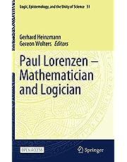 Paul Lorenzen -- Mathematician and Logician