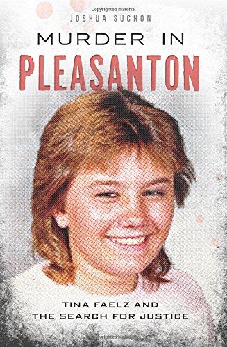 Murder in Pleasanton: Tina Faelz and the Search for - Stores Pleasanton