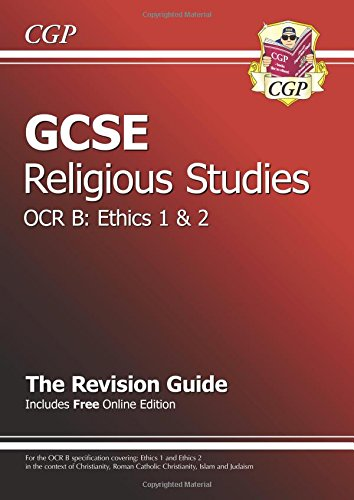 Read Online GCSE Religious Studies OCR B Ethics Revision Guide (with Online Edition) (A*-G Course) ebook
