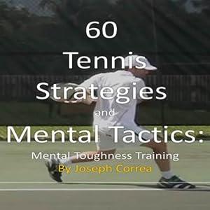 60 Tennis Strategies and Mental Tactics Audiobook