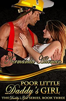 Poor Little Daddy's Girl (The Daddy's Girl Series Book 3) by [Alleman, Normandie]