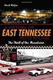 A History of East Tennessee Auto Racing: The Thrill of the Mountains (Sports)