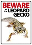 Beware of The Leopard Gecko Plastic Sign