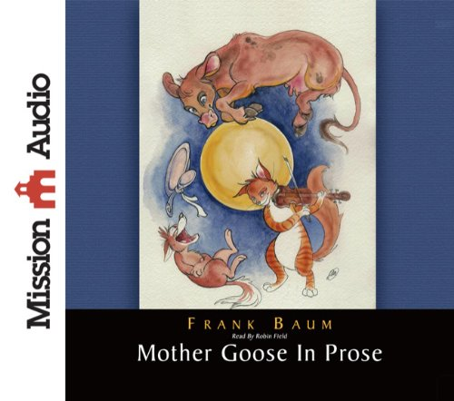 Mother Goose in Prose by Mission Audio