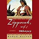 Zipporah, Wife of Moses Audiobook by Marek Halter Narrated by Bernadette Dunne